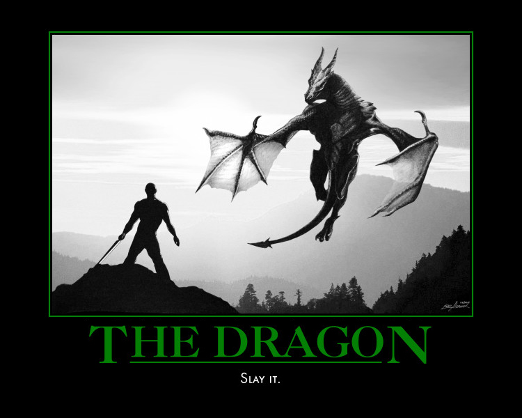 The Dragon. Slay it. motivational poster